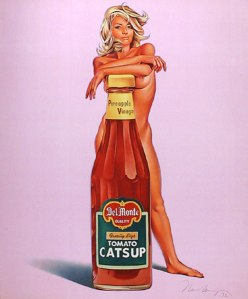 "When I google ""catsup"" most of the pictures were of this Mel Ramos piece. I'm not complaining, but I think that's a little weird."